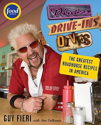 Diners, Drive-ins and Dives: An All-American Road Trip . . . with Recipes!, Guy Fieri; Ann Volkwein