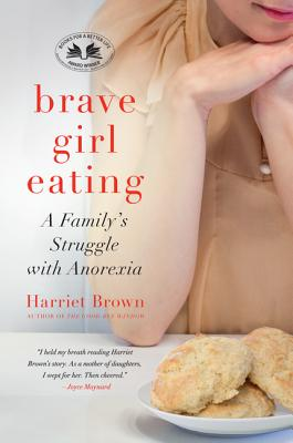 Image for Brave Girl Eating: A Family's Struggle with Anorexia