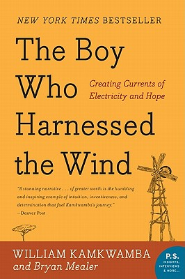 Image for The Boy Who Harnessed the Wind: Creating Currents of Electricity and Hope (P.S.)