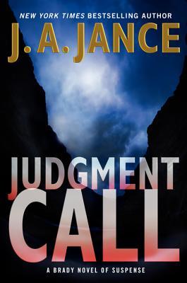 Judgment Call: A Brady Novel of Suspense (Joanna Brady), J. A. Jance