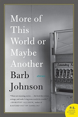 MORE OF THIS WORLD OR MAYBE ANOTHER, BARB JOHNSON