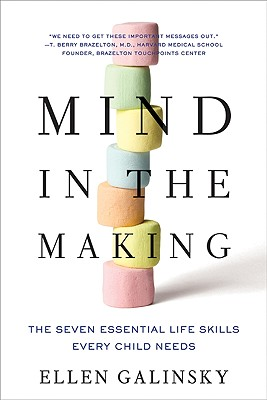 Image for Mind in the Making: The Seven Essential Life Skills Every Child Needs