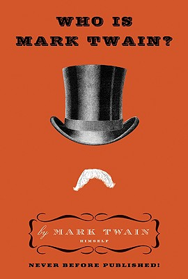 Who Is Mark Twain?, Twain, Mark