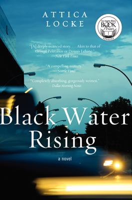 Black Water Rising: A Novel, Attica Locke
