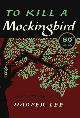 To Kill a Mockingbird: 50th Anniversary Edition, Harper Lee
