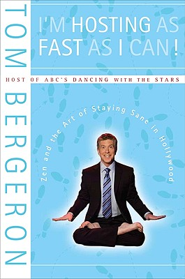 I'M HOSTING AS FAST AS I CAN! : ZEN AND, TOM BERGERON