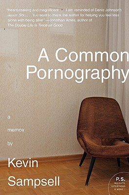 A Common Pornography: A Memoir, Sampsell, Kevin