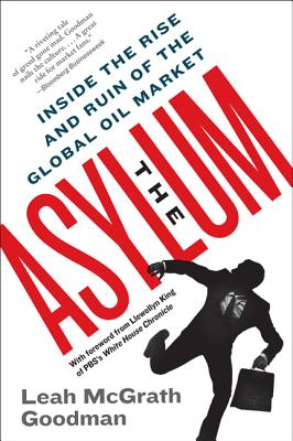 Image for ASYLUM: Inside the Rise and Ruin of the Global Oil