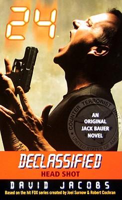 24 Declassified: HEAD SHOT, DAVID JACOBS