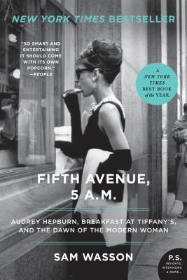 Image for Fifth Avenue, 5 A.M.: Audrey Hepburn, Breakfast at Tiffany's, and the Dawn of the Modern Woman