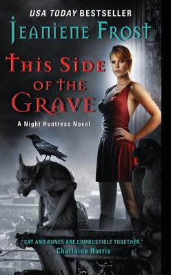 Image for THIS SIDE OF THE GRAVE A NIGHT HUNTRESS NOVEL