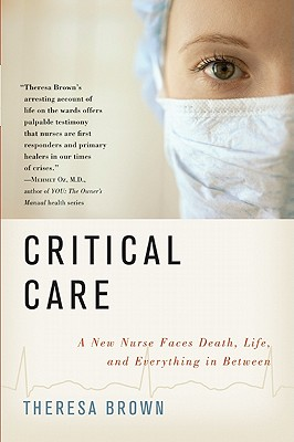 Image for Critical Care: A New Nurse Faces Death, Life, And Everything In Between