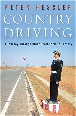Image for Country Driving: A Journey Through China from Farm to Factory