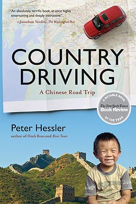 "Country Driving: A Chinese Road Trip, ""Hessler, Peter"""