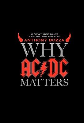 Why AC/DC Matters, Anthony Bozza