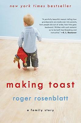 Making Toast: A Family Story, Roger Rosenblatt