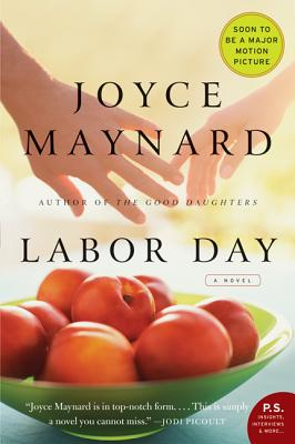 Labor Day: A Novel (P.S.), Joyce Maynard