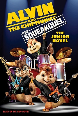 Alvin and the Chipmunks: The Squeakquel: The Junior Novel (Alvin and the Chipmunks: the Squeakuel), Perdita Finn
