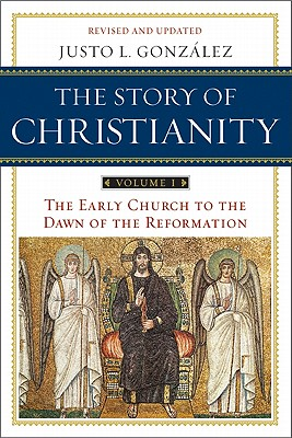 Image for The Story of Christianity, Vol. 1: The Early Church to the Dawn of the Reformation