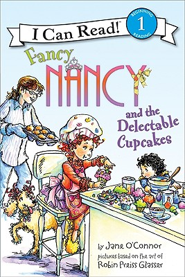 Image for Fancy Nancy and the Delectable Cupcakes (I Can Read Book 1)