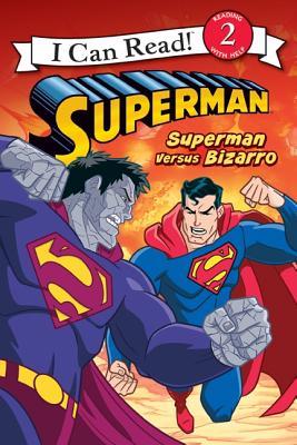 Superman Classic: Superman versus Bizarro (I Can Read Book 2), Chris Strathearn