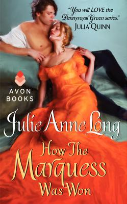 How the Marquess Was Won: Pennyroyal Green Series, Julie Anne Long