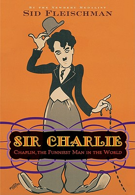 Image for Sir Charlie: Chaplin, the Funniest Man in the World
