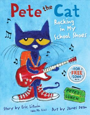 PETE THE CAT: ROCKING IN MY SCHOOL SHOES, LITWIN, ERIC