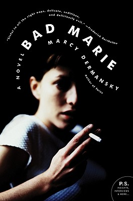 Bad Marie: A Novel, Dermansky, Marcy