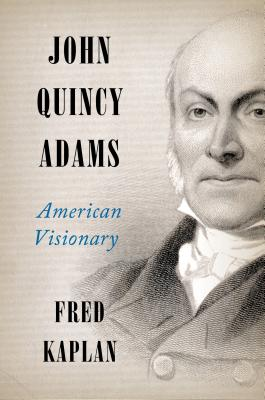 Image for John Quincy Adams American Visionary