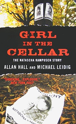 Image for Girl in the Cellar: The Natascha Kampusch Story