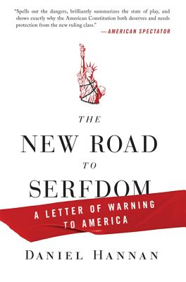 The New Road to Serfdom: A Letter of Warning to America, Daniel Hannan
