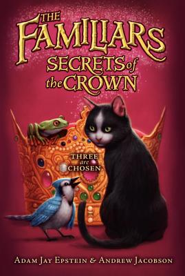 Secrets of the Crown (Familiars), Epstein, Adam Jay; Jacobson, Andrew