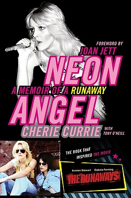 Neon Angel: A Memoir of a Runaway (SIGNED), Currie, Cherie; O'Neill, Tony