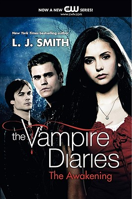 """The Awakening (The Vampire Diaries, Vol. 1)"", ""Smith, L. J."""