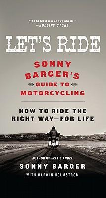 Image for LET'S RIDE : SONNY BARGER'S GUIDE TO MOT