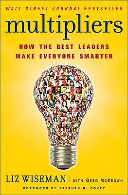 Image for Multipliers: How the Best Leaders Make Everyone Smarter
