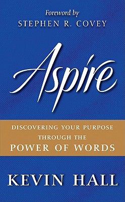 Image for Aspire: Discovering Your Purpose Through the Power of Words