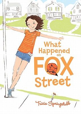 What Happened on Fox Street, Springstubb, Tricia