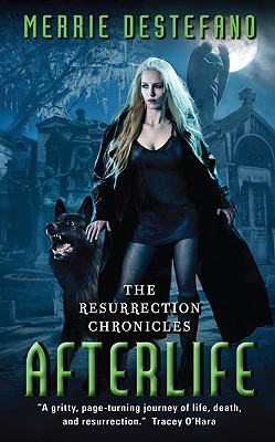 Afterlife: The Resurrection Chronicles, Merrie Destefano