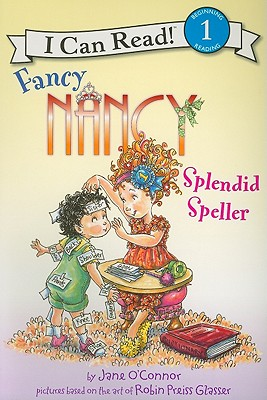 Image for Fancy Nancy: Splendid Speller (I Can Read Book 1)