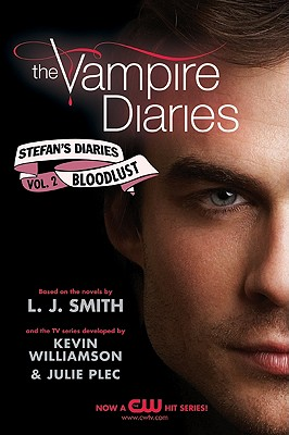 Image for The Vampire Diaries: Stefan's Diaries #2: Bloodlust