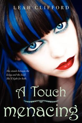 A Touch Menacing (A Touch Mortal), Leah Clifford