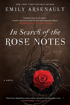In Search of the Rose Notes: A Novel, Emily Arsenault