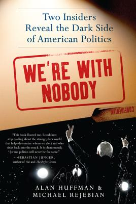 Image for WE'RE WITH NOBODY : POLITICS  AMERICA  A