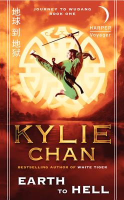 Earth to Hell: Journey to Wudang: Book One (Journey to Wudang Trilogy), Kylie Chan