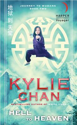 Hell to Heaven: Journey to Wudang: Book Two (Journey to Wudang Trilogy), Kylie Chan