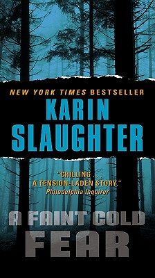 Faint Cold Fear (Dr. Sara Linton), Karin Slaughter