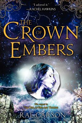 CROWN OF EMBERS (GIRL OF FIRE AND THORNS, NO 2), CARSON, RAE