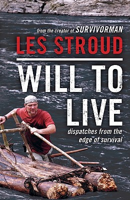 Will to Live: Dispatches from the Edge of Survival, Stroud, Les